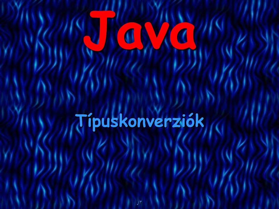 jt 2 A Java erősen típusos nyelv.