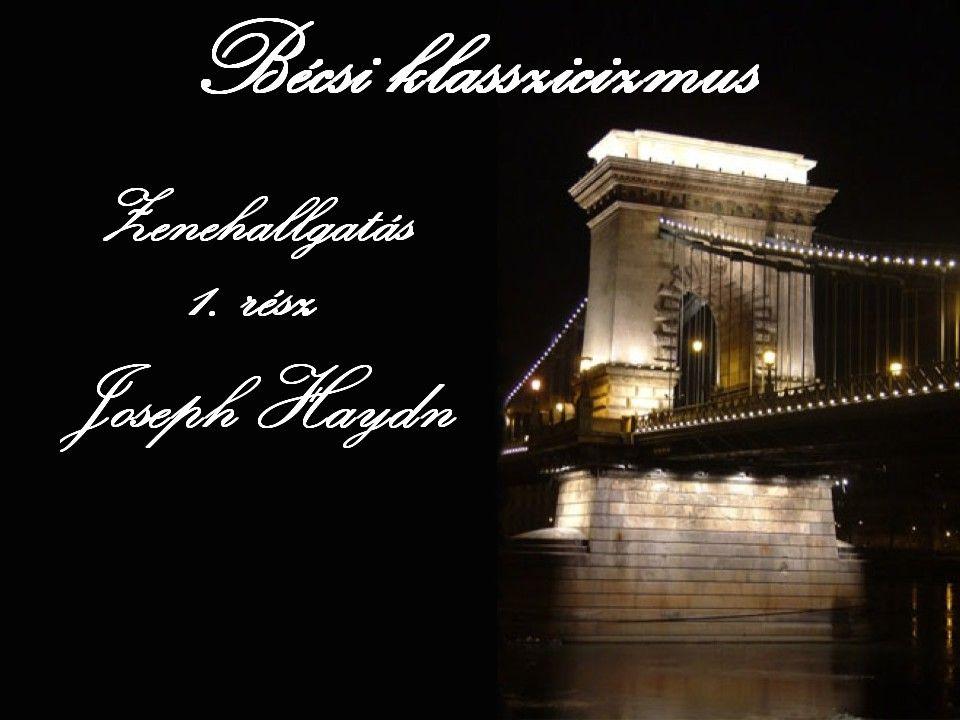 Zenehallgatás Bécsi klasszicizmus Joseph Haydn