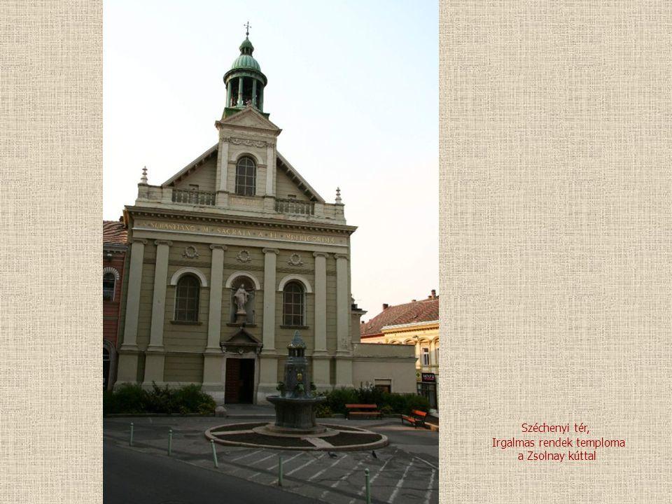 Irgalmas rendek temploma a Zsolnay kúttal Széchenyi tér,