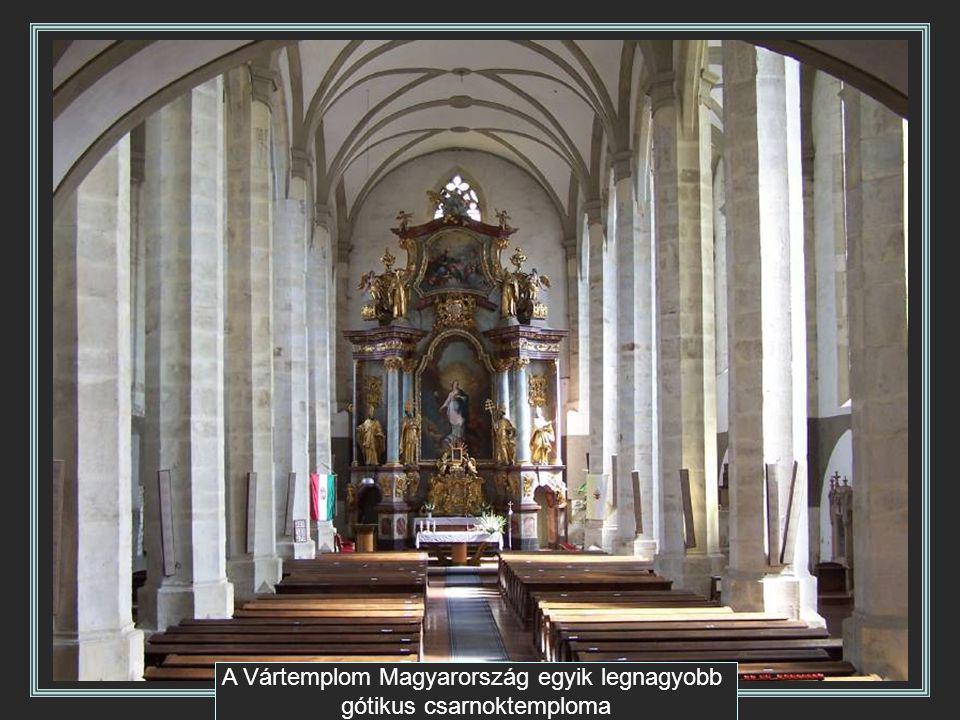 A Vártemplom Magyarország egyik legnagyobb gótikus csarnoktemploma