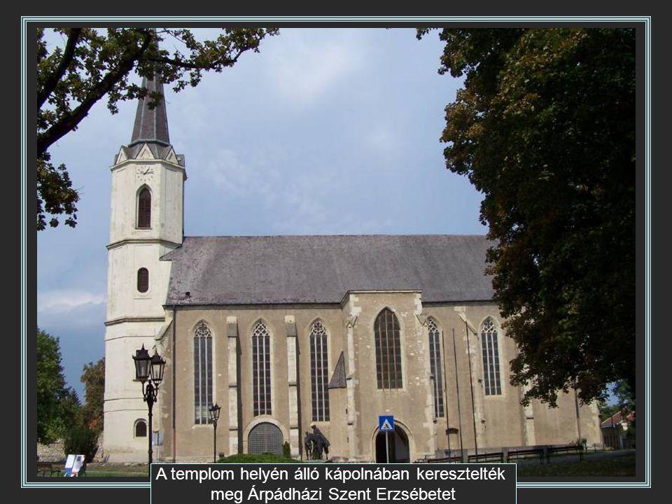 A templom helyén álló kápolnában keresztelték meg Árpádházi Szent Erzsébetet
