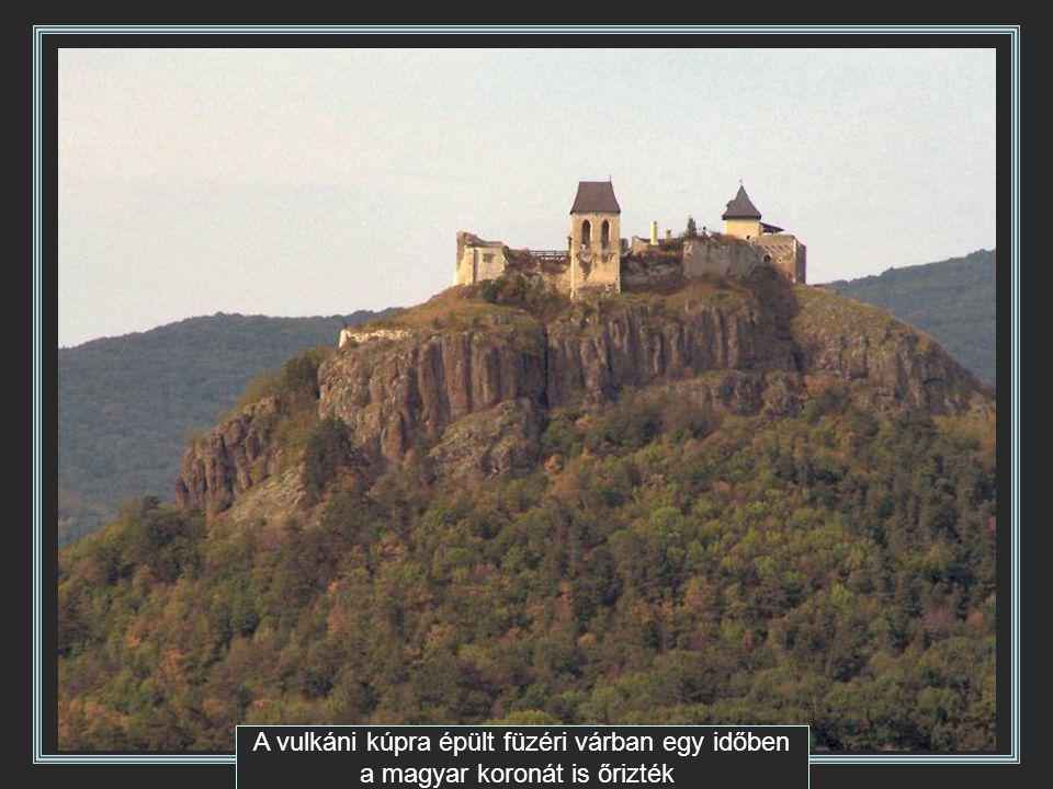 A vulkáni kúpra épült füzéri várban egy időben a magyar koronát is őrizték