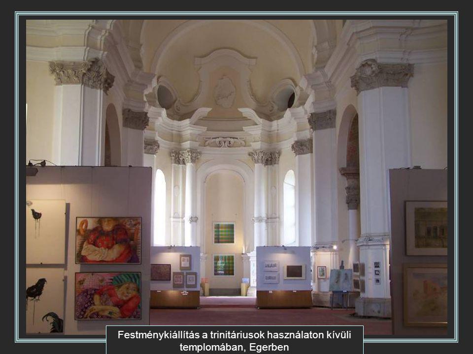 Festménykiállítás a trinitáriusok használaton kívüli templomában, Egerben