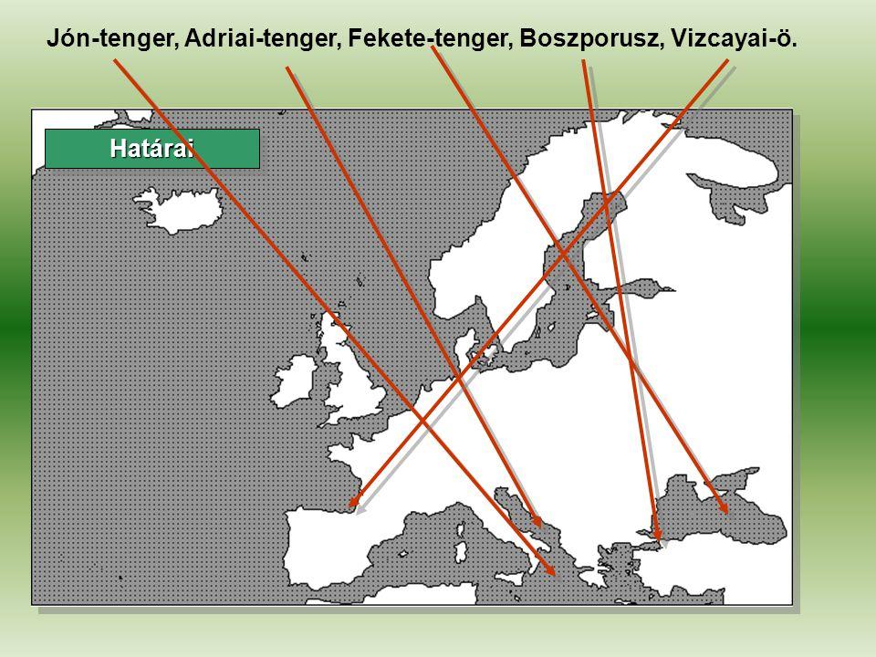 HatáraiHatárai Jón-tenger, Adriai-tenger, Fekete-tenger, Boszporusz, Vizcayai-ö.