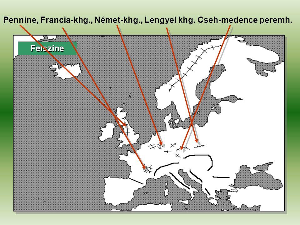 FelszíneFelszíne Pennine, Francia-khg., Német-khg., Lengyel khg. Cseh-medence peremh.