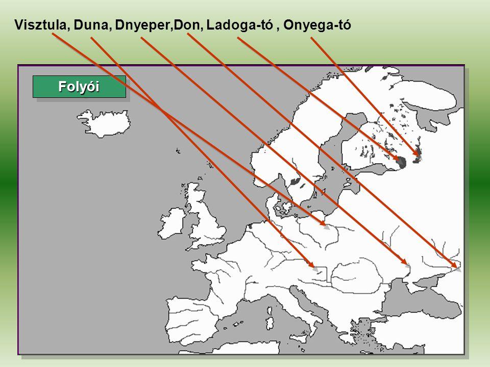 FolyóiFolyói Visztula, Duna, Dnyeper,Don, Ladoga-tó, Onyega-tó