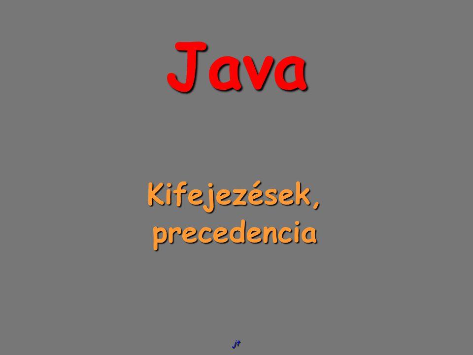 jt Java Kifejezések,precedencia
