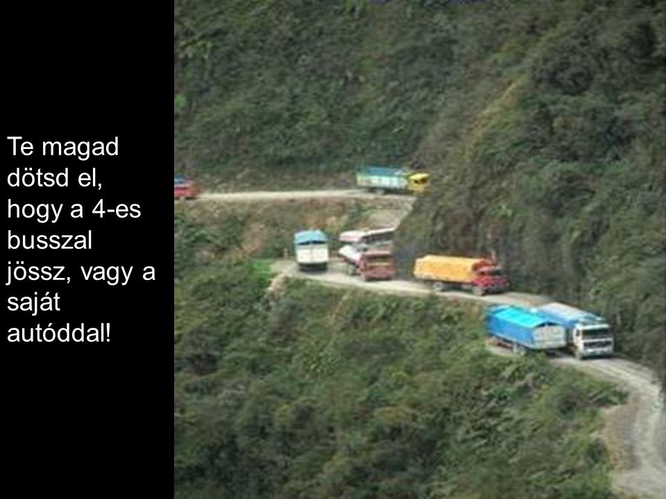 Itt egy útmutató hozzá: Csak a megszokott hegyi utat kövesd!