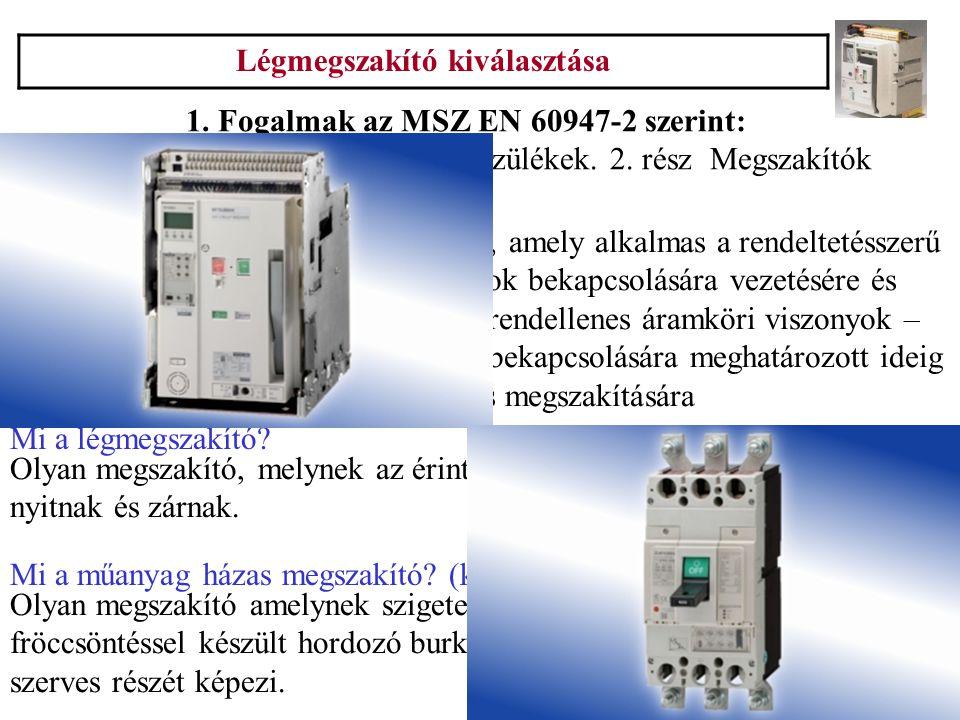 Légmegszakító kiválasztása - Nagy áramú betáplálások (I>800A) kapcsolására és védelmére 2.