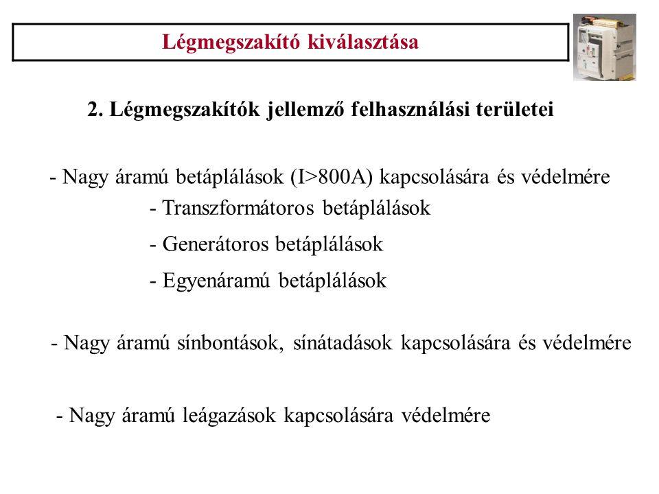 Légmegszakító kiválasztása Névleges üzemi feszültség (U e ) 3.