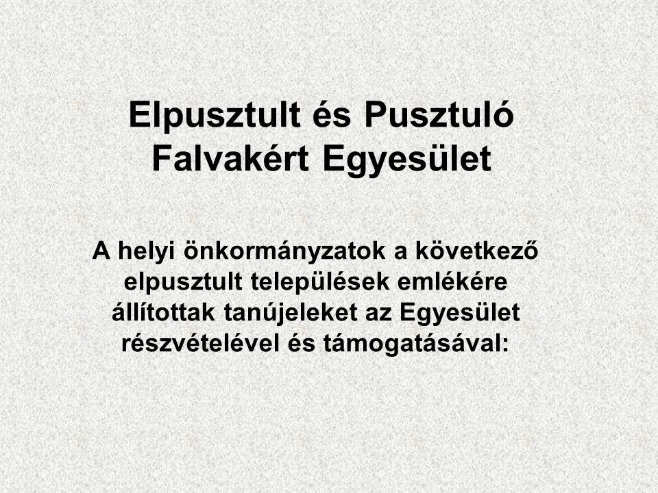 Az elpusztult település neve Melyik mai tele- püléshez tartozik Avatás dátuma Pusztasz ú cSz ú c 2002.