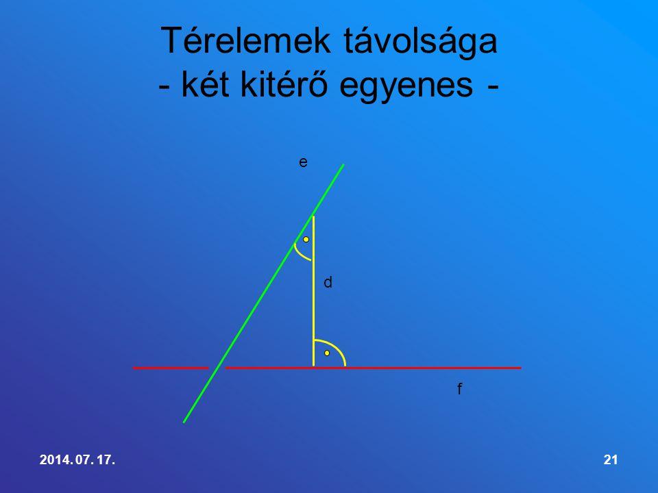 2014. 07. 17.21 Térelemek távolsága - két kitérő egyenes - e f d