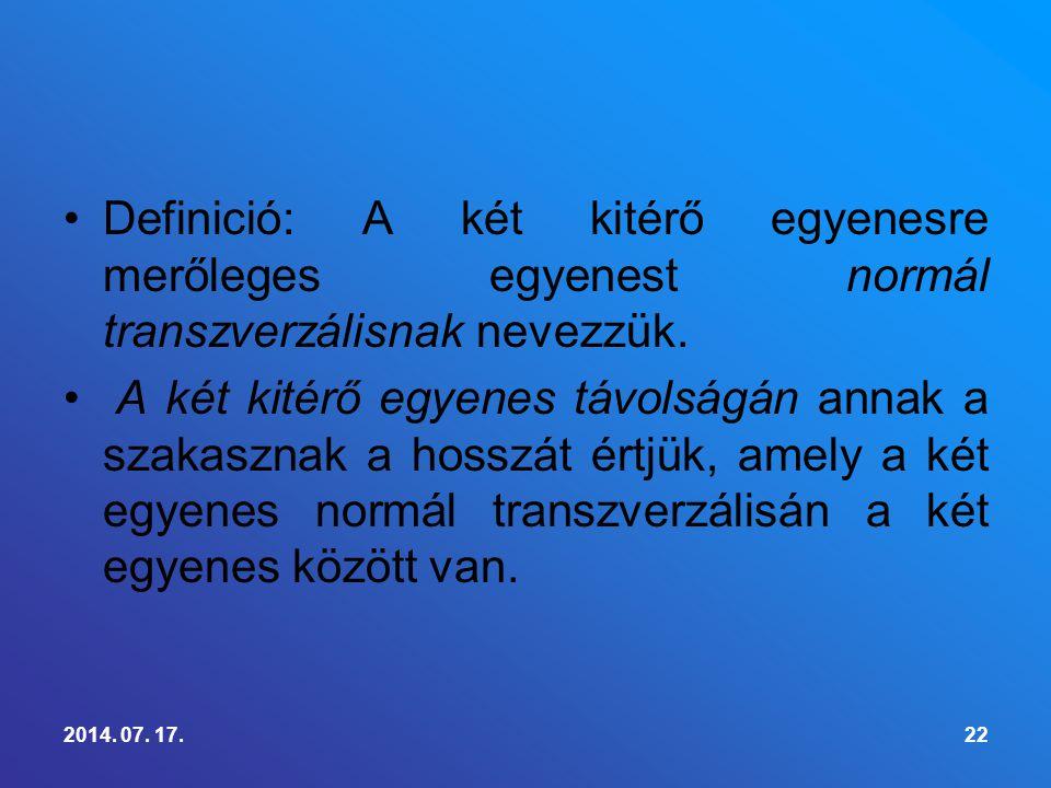Definició: A két kitérő egyenesre merőleges egyenest normál transzverzálisnak nevezzük. A két kitérő egyenes távolságán annak a szakasznak a hosszát é