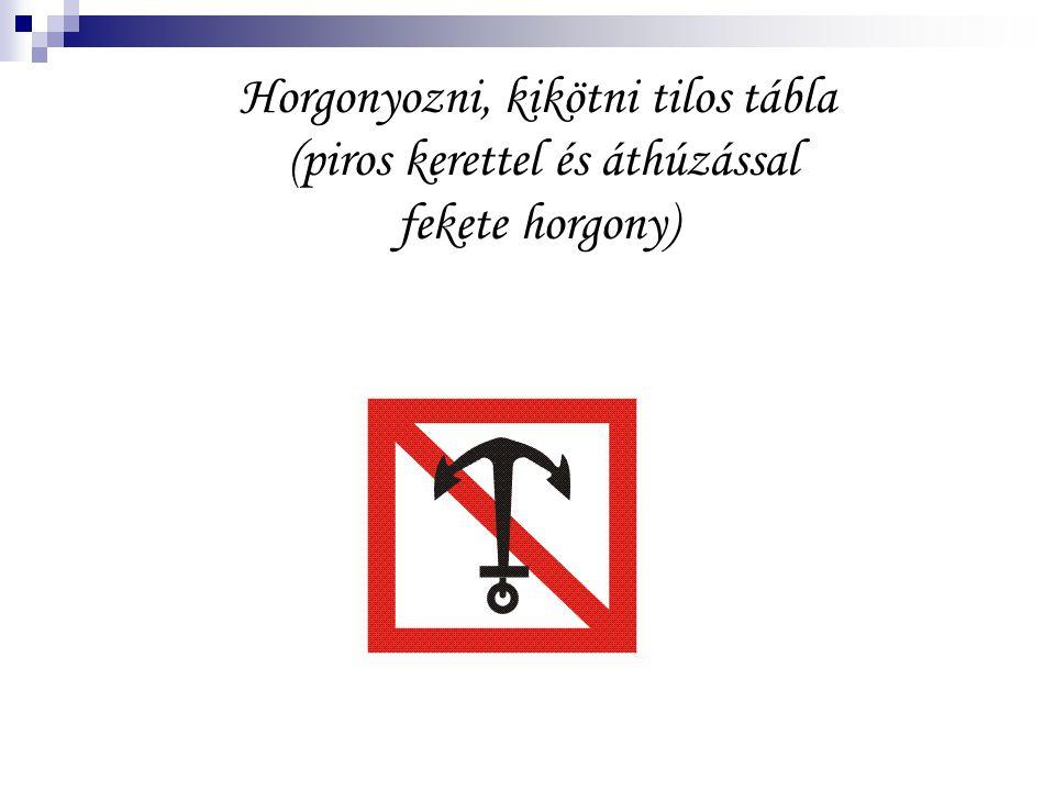 Horgonyozni, kikötni tilos tábla (piros kerettel és áthúzással fekete horgony)
