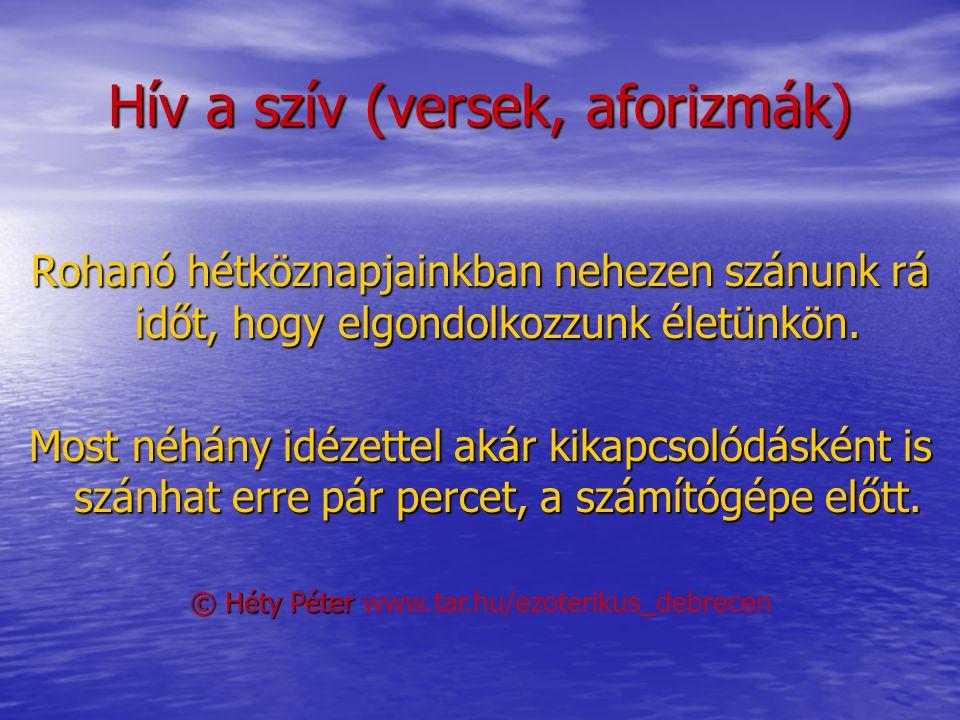 Héty Péter – Hív a szív (versek, aforizmák) 2001 www.tar.hu/ezoterikus_debrecen