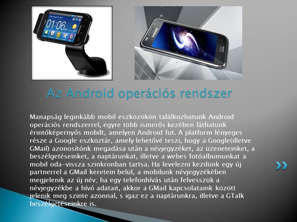 Manapság leginkább mobil eszközökön találkozhatunk Android operációs rendszerrel, egyre több ismerős kezében láthatunk érintőképernyős mobilt, amelyen Android fut.