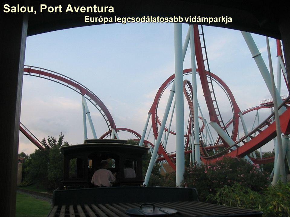 Salou, Port Aventura Európa legcsodálatosabb vidámparkja Európa legcsodálatosabb vidámparkja