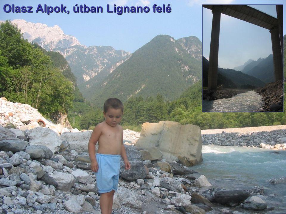 Olasz Alpok, útban Lignano felé