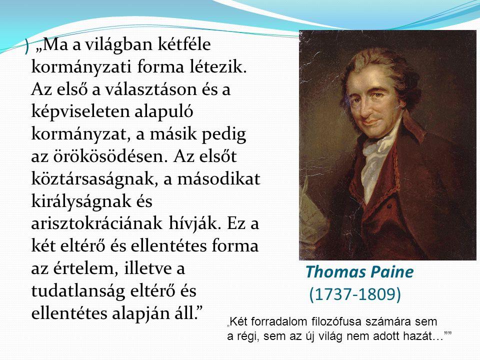 """) """"Ma a világban kétféle kormányzati forma létezik. Az első a választáson és a képviseleten alapuló kormányzat, a másik pedig az örökösödésen. Az első"""