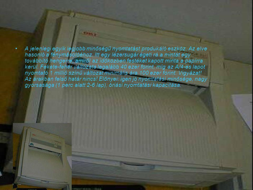 A jelenlegi egyik legjobb minőségű nyomtatást produkáló eszköz.