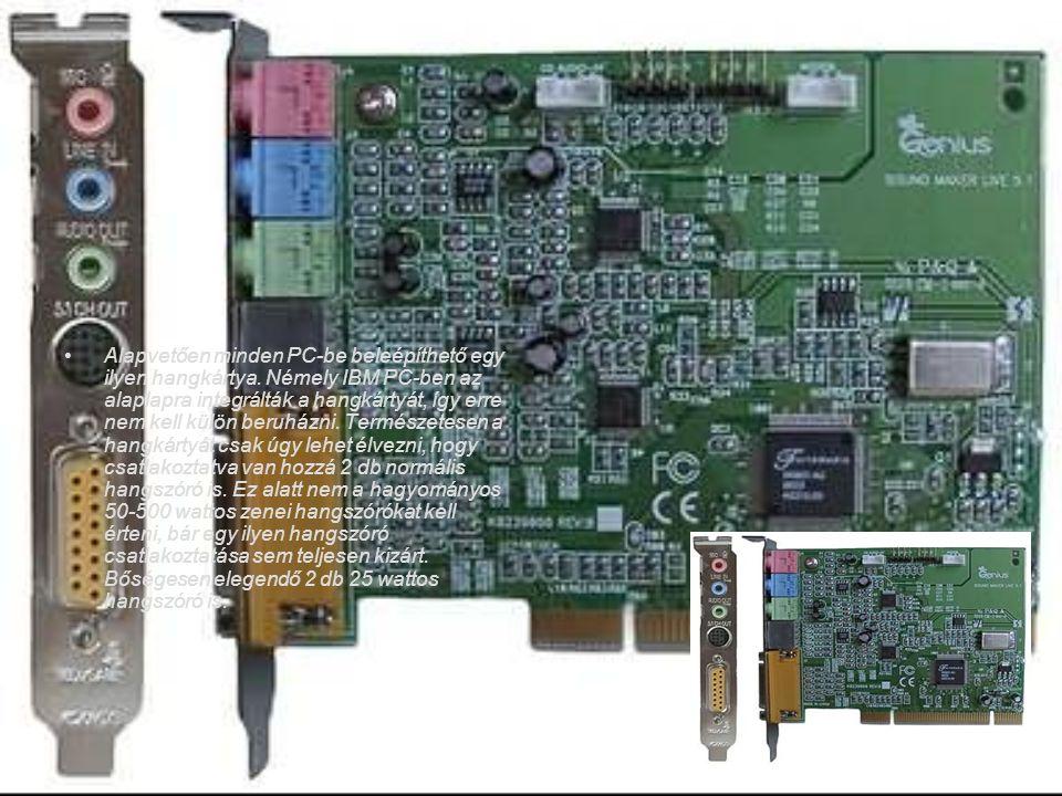Alapvetően minden PC-be beleépíthető egy ilyen hangkártya.