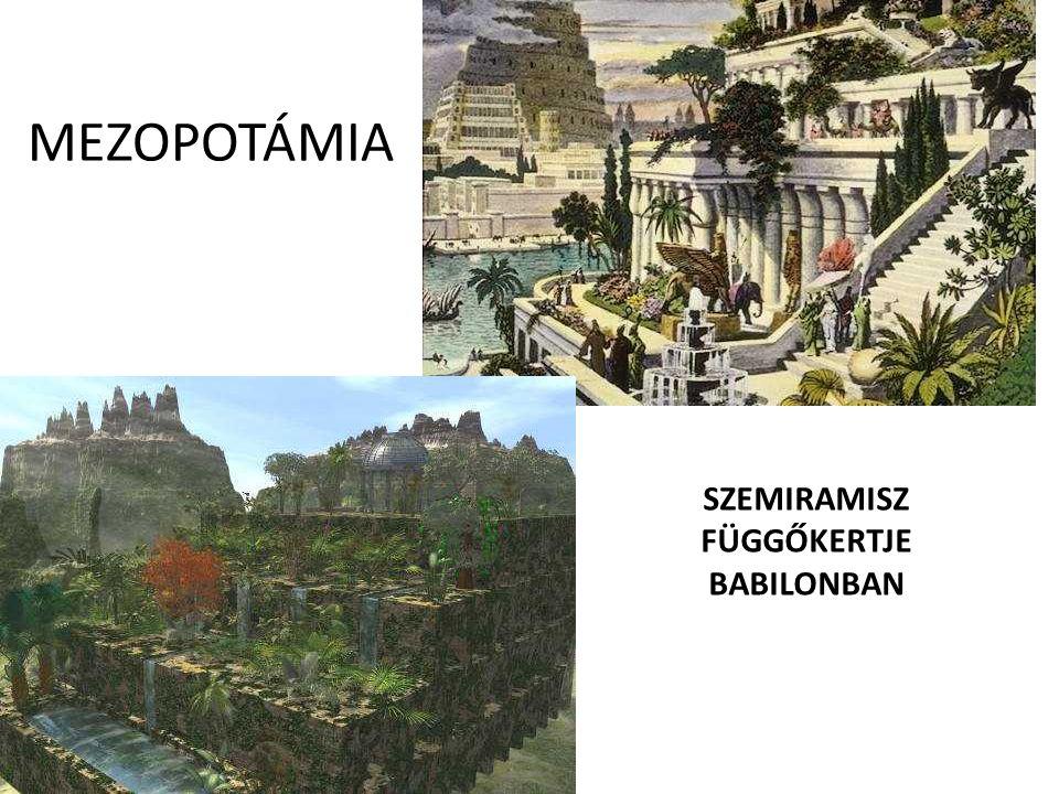 MEZOPOTÁMIA SZEMIRAMISZ FÜGGŐKERTJE BABILONBAN