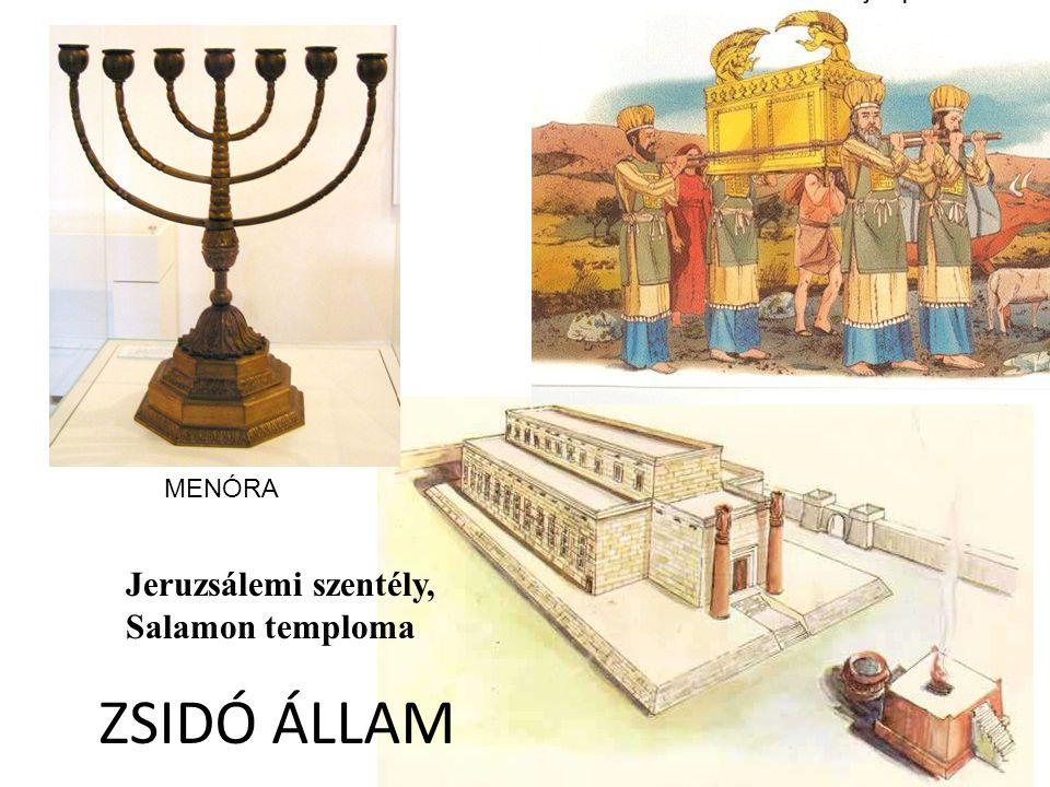 ZSIDÓ ÁLLAM Jeruzsálemi szentély, Salamon temploma MENÓRA