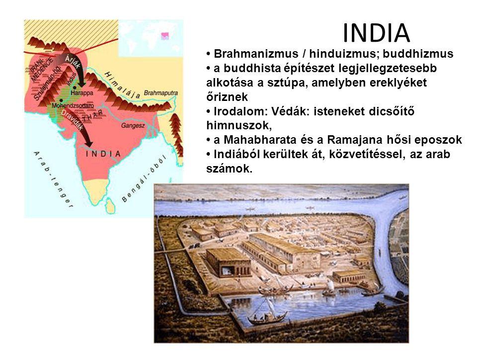 INDIA Brahmanizmus / hinduizmus; buddhizmus a buddhista építészet legjellegzetesebb alkotása a sztúpa, amelyben ereklyéket őriznek Irodalom: Védák: is