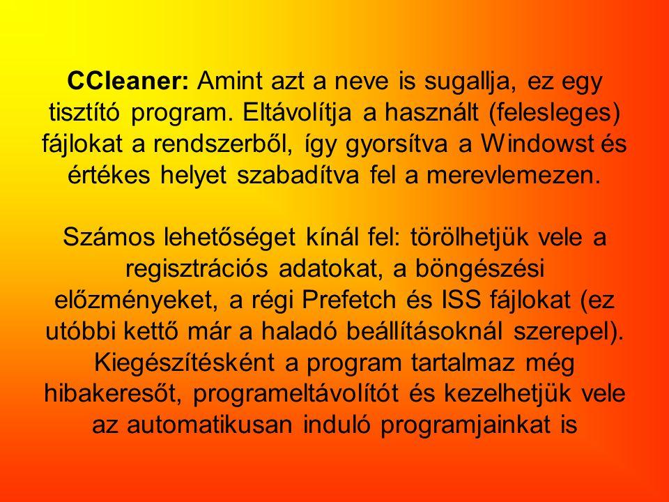 A program első része: a tisztító Böngésző Windows intéző Rendszer Haladó Böngésző: Az első csoport ezen belül az Internet Explorer böngészőé.
