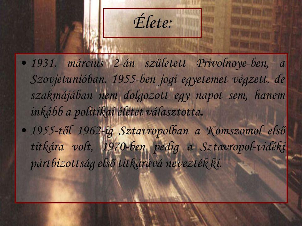 Élete: 1931. március 2-án született Privolnoye-ben, a Szovjetunióban. 1955-ben jogi egyetemet végzett, de szakmájában nem dolgozott egy napot sem, han