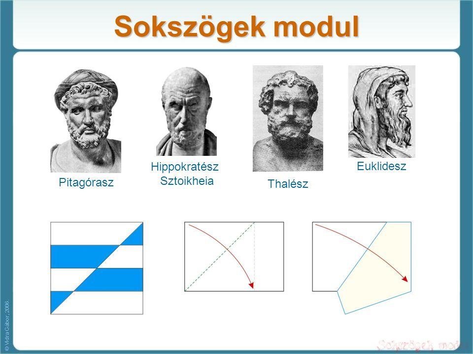 Sokszögek modul Thalész Pitagórasz Hippokratész Sztoikheia Euklidesz © Vidra Gábor, 2006.