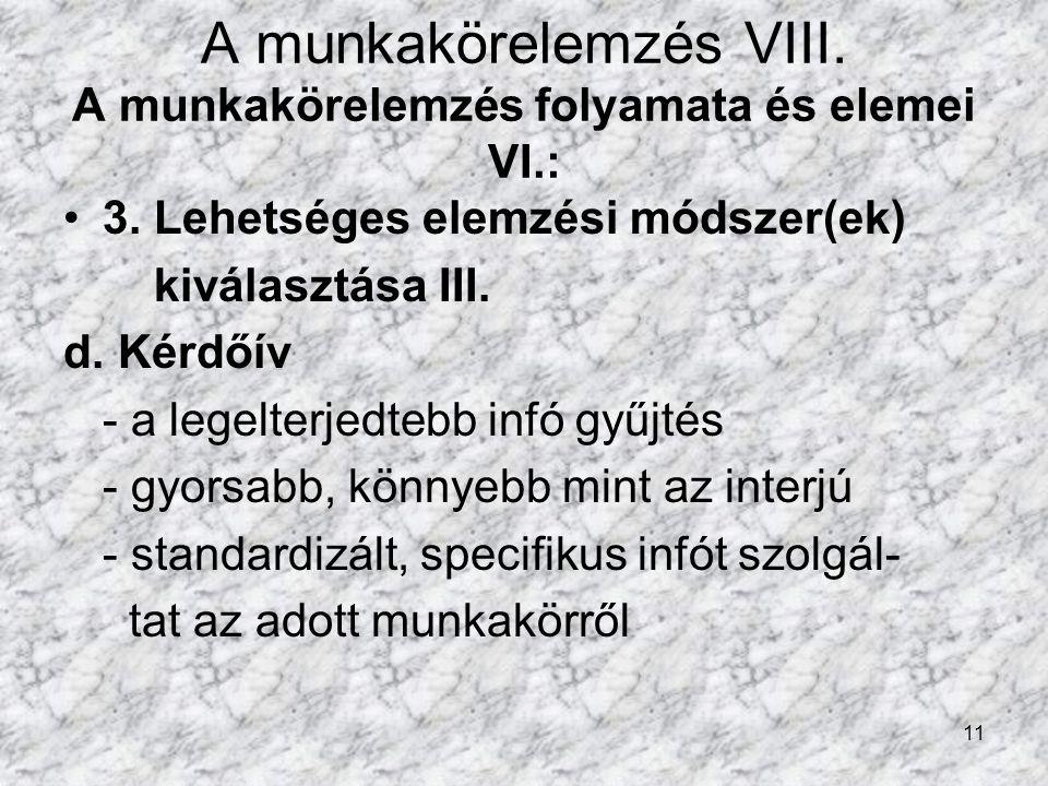11 A munkakörelemzés VIII.A munkakörelemzés folyamata és elemei VI.: 3.