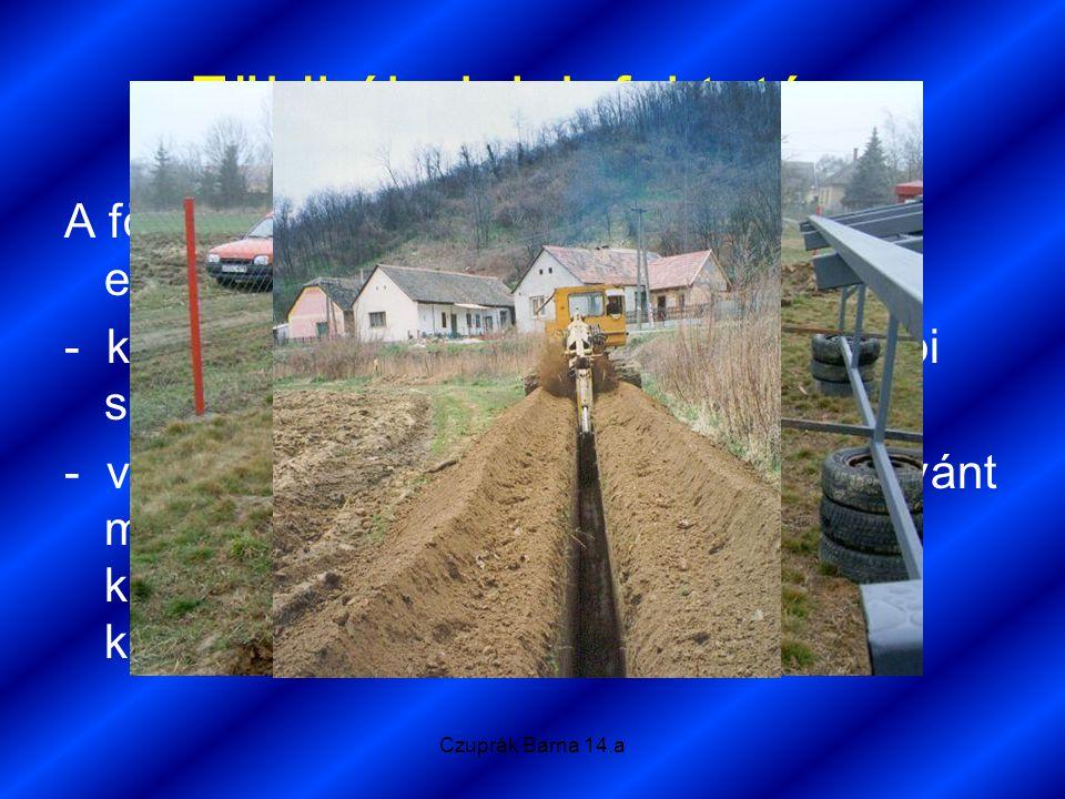 Czuprák Barna 14.a Földkábelek lefektetése A földkábeleket két módon lehetséges elhelyezni: - kézileg (emberi erővel, különösebb gépi segítség nélkül)