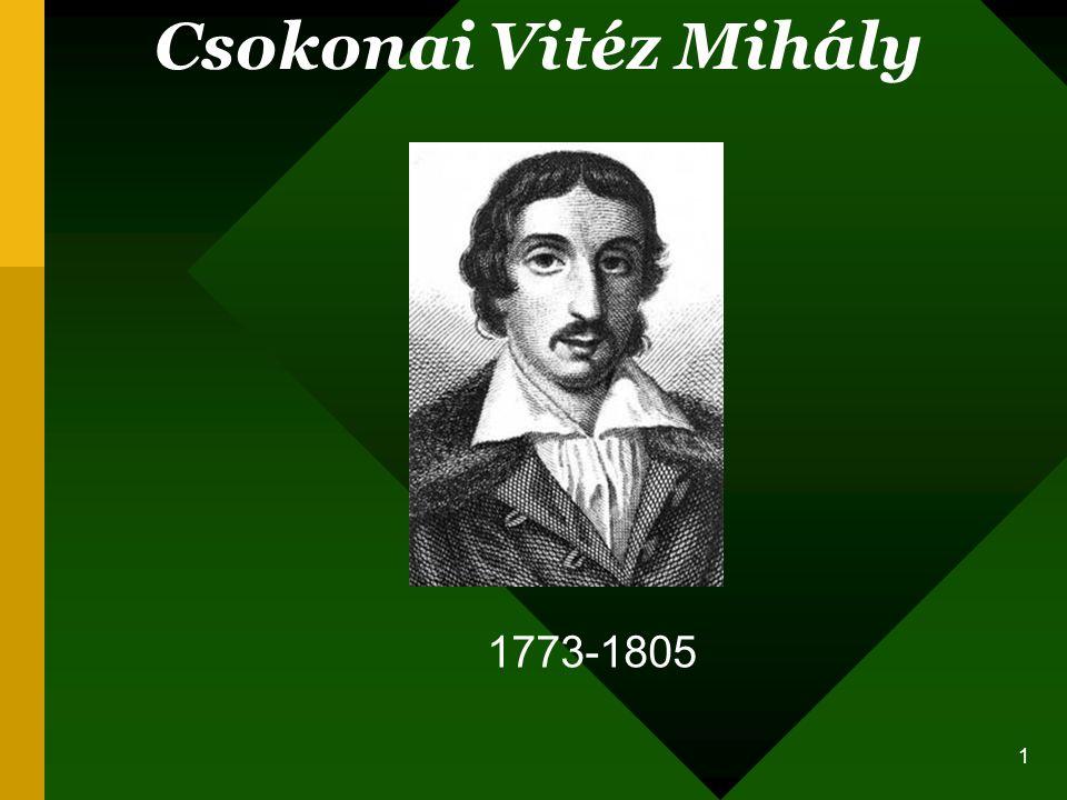 1 Csokonai Vitéz Mihály 1773-1805