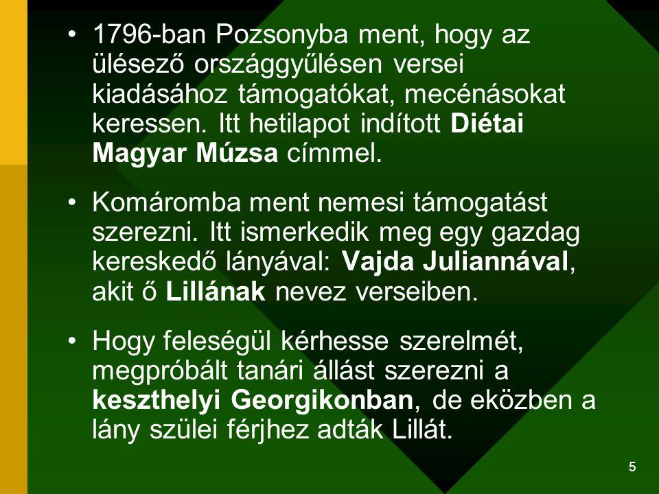 5 1796-ban Pozsonyba ment, hogy az ülésező országgyűlésen versei kiadásához támogatókat, mecénásokat keressen. Itt hetilapot indított Diétai Magyar Mú