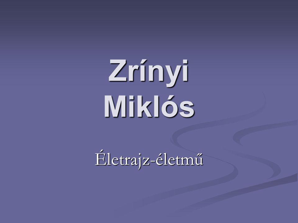 Zrínyi Miklós Életrajz-életmű
