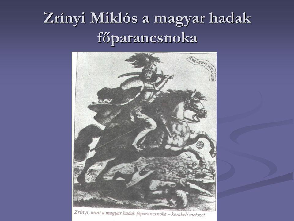 Zrínyi Miklós a magyar hadak főparancsnoka