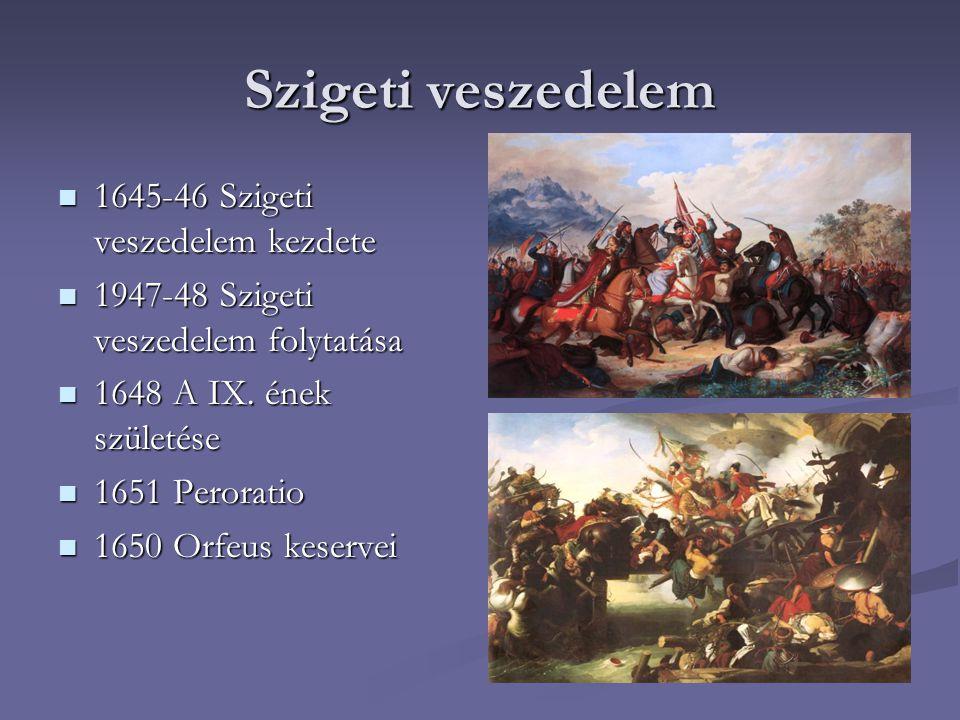 Szigeti veszedelem 1645-46 Szigeti veszedelem kezdete 1645-46 Szigeti veszedelem kezdete 1947-48 Szigeti veszedelem folytatása 1947-48 Szigeti veszede