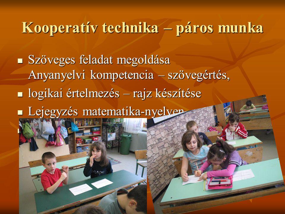 Kooperatív technika – páros munka Szöveges feladat megoldása Anyanyelvi kompetencia – szövegértés, Szöveges feladat megoldása Anyanyelvi kompetencia –