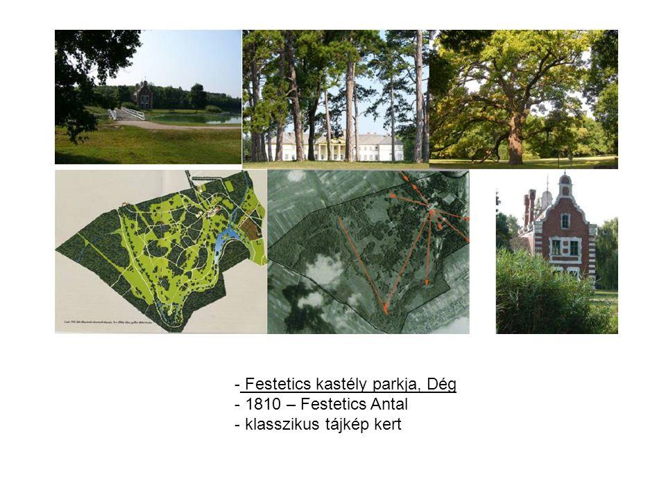 - Festetics kastély parkja, Dég - 1810 – Festetics Antal - klasszikus tájkép kert