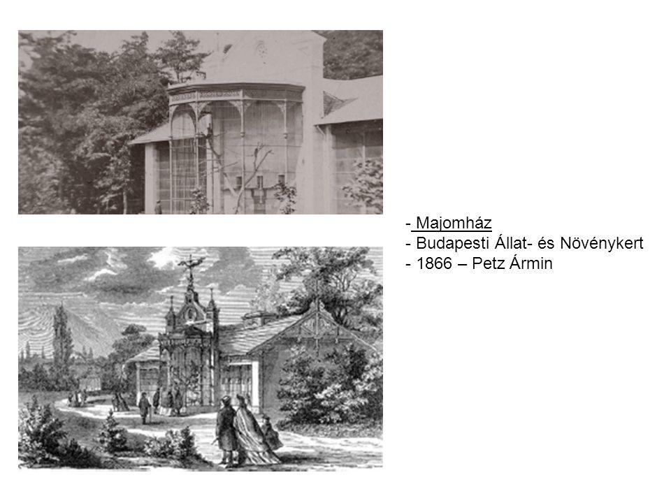 - Majomház - Budapesti Állat- és Növénykert - 1866 – Petz Ármin