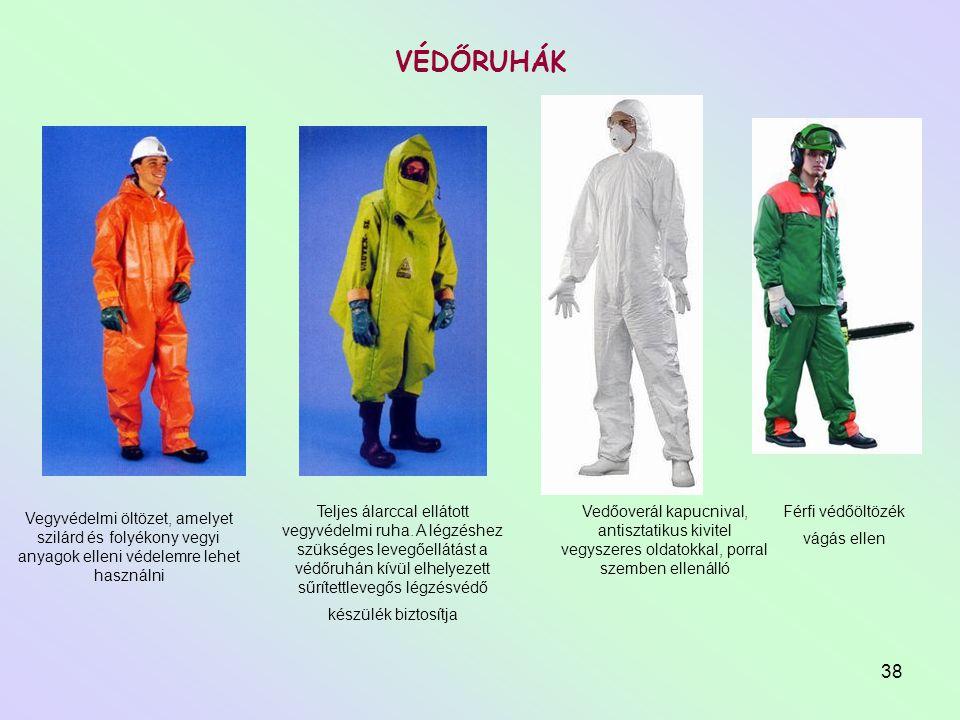 38 VÉDŐRUHÁK Vedőoverál kapucnival, antisztatikus kivitel vegyszeres oldatokkal, porral szemben ellenálló Vegyvédelmi öltözet, amelyet szilárd és foly