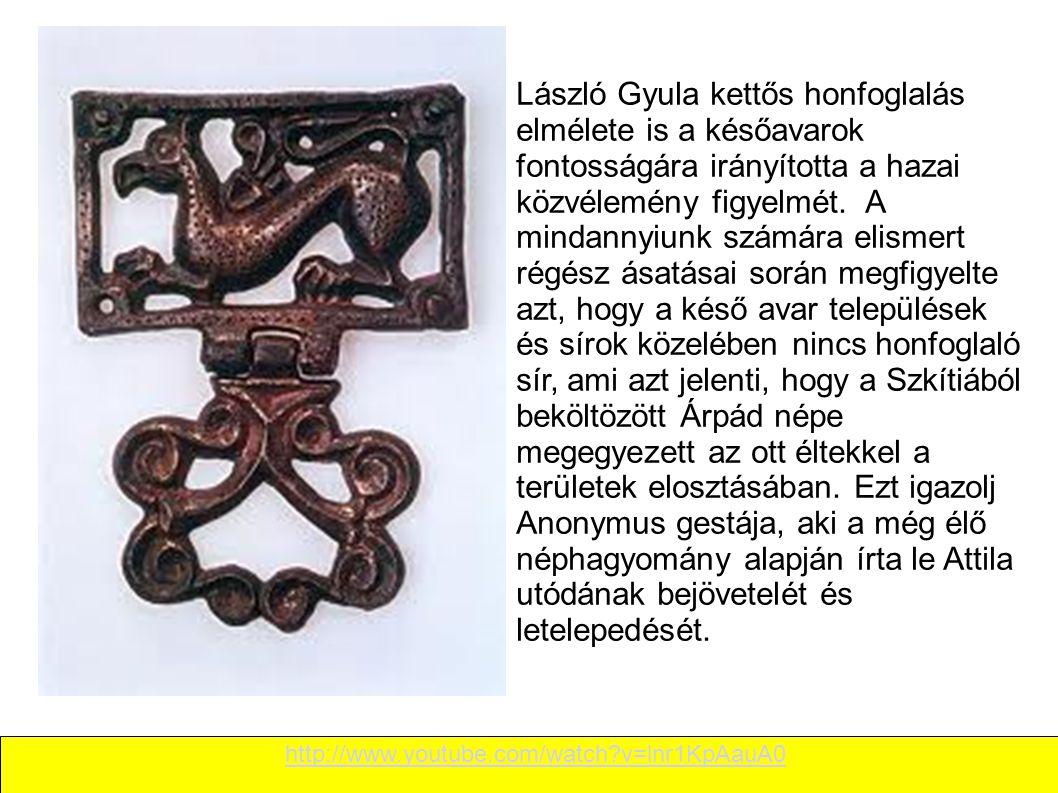 László Gyula kettős honfoglalás elmélete is a későavarok fontosságára irányította a hazai közvélemény figyelmét.