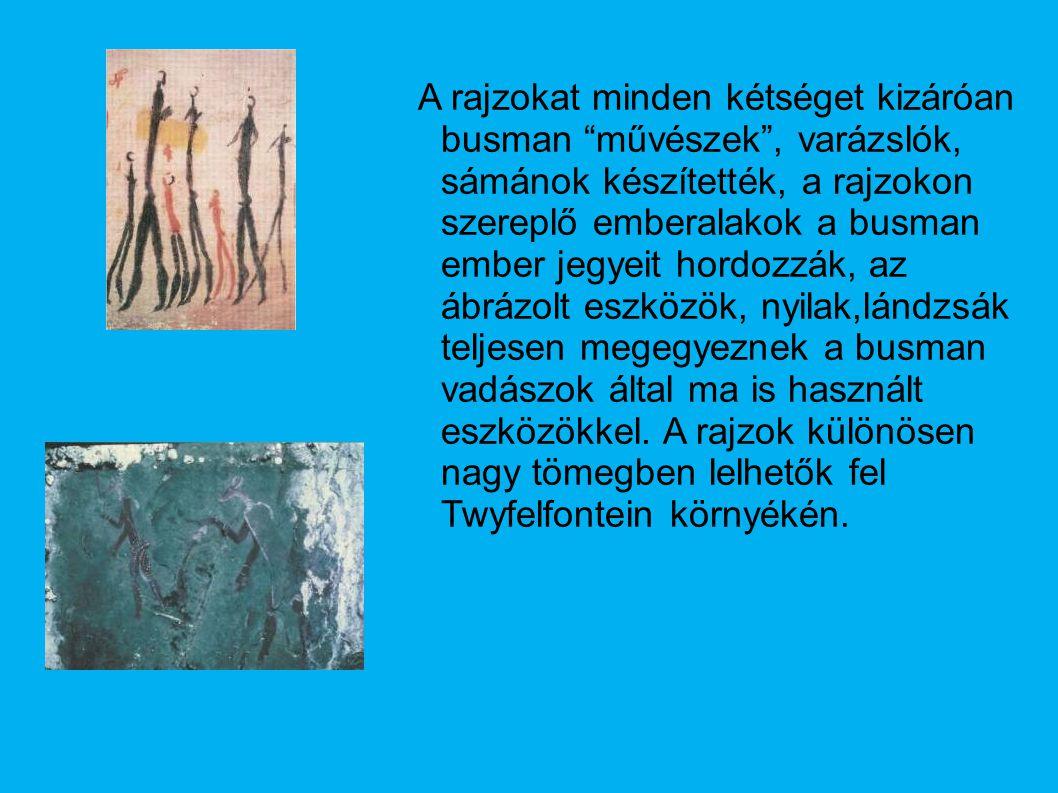 """A rajzokat minden kétséget kizáróan busman """"művészek"""", varázslók, sámánok készítették, a rajzokon szereplő emberalakok a busman ember jegyeit hordozzá"""