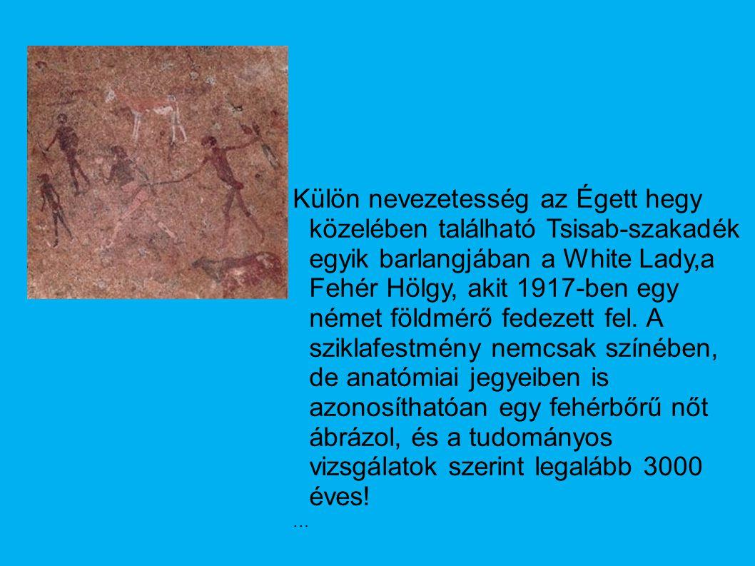 Külön nevezetesség az Égett hegy közelében található Tsisab-szakadék egyik barlangjában a White Lady,a Fehér Hölgy, akit 1917-ben egy német földmérő f