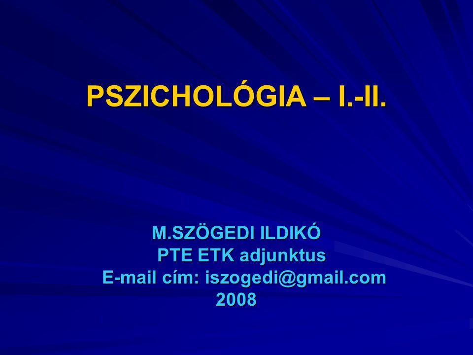A PSZICHOLÓGIA KUTATJA A személyiség ( indivídum) szerveződését A személyiség fejlődését A viselkedés általános és egyéni jellemzőit, indítékait
