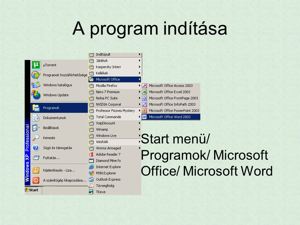 A program indítása Start menü/ Programok/ Microsoft Office/ Microsoft Word