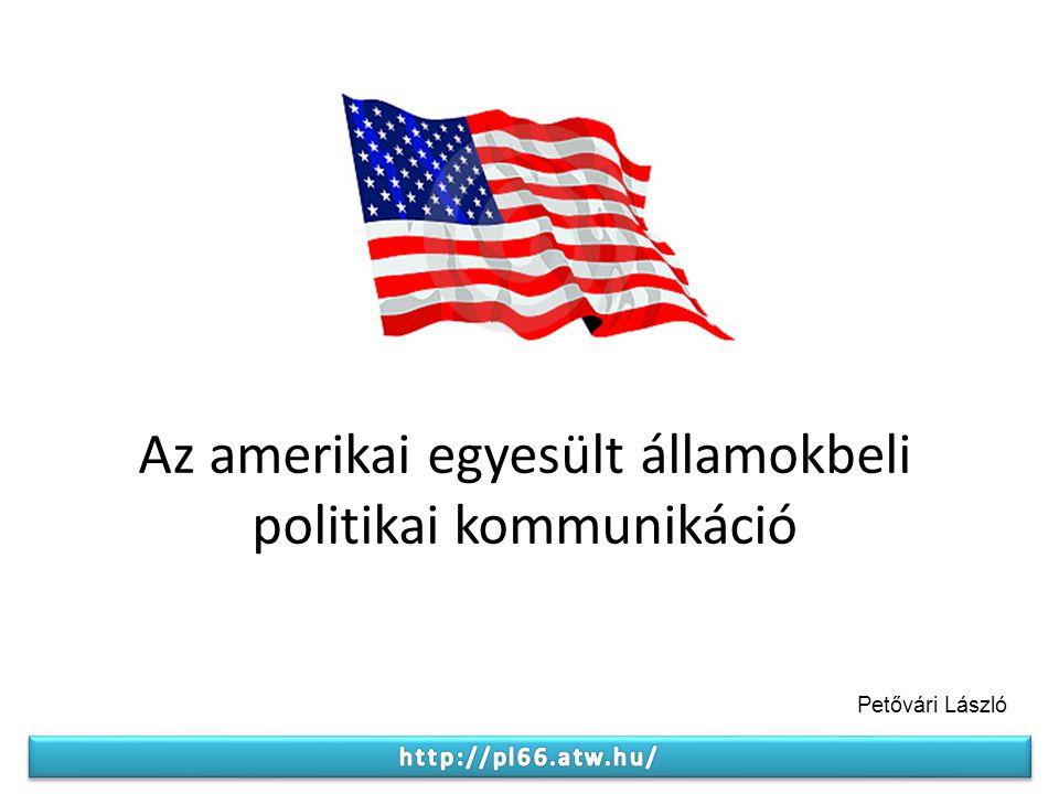 Az amerikai egyesült államokbeli politikai kommunikáció Bevezető gondolatok - az Amerikai Egyesült Államok alkotmánya A politikai kommunikáció feltételrendszere A politikai kommunikáció általános jellemzői Az amerikai politikai kampánystratégiák jellemzői Az amerikai politikai kampányok eszközei Az amerikai elnök és a Kongresszus politikai kommunikációjának jellegzetességei Az Amerikai Egyesült Államok kulturális külpolitikai kommunikációja