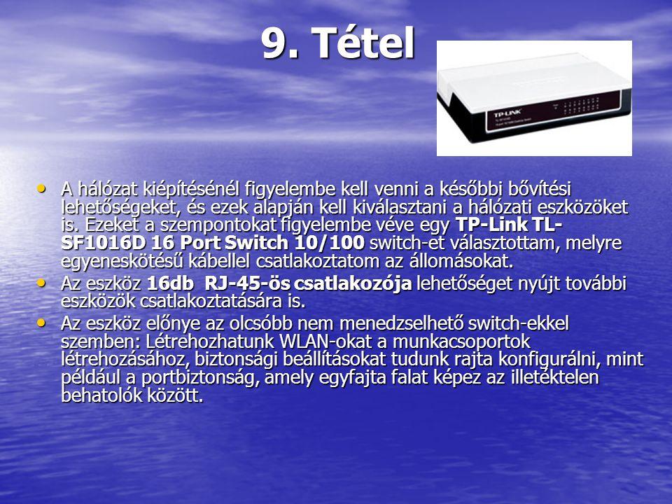 A kábelek típusa: A kábelezésnél az UTP cat 5e-s kábelt használom, melyet könnyű telepíteni, illetve megfelel az Ethernet szabványoknak.
