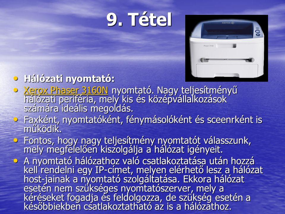 Hálózati nyomtató: Hálózati nyomtató: Xerox Phaser 3160N nyomtató. Nagy teljesítményű hálózati periféria, mely kis és középvállalkozások számára ideál